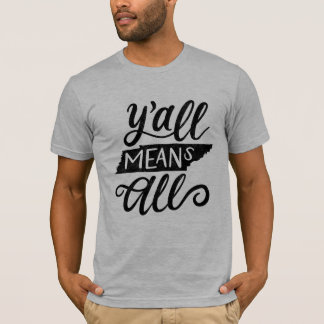 """Tennessee """"Y'all Means All"""" Equality Men's T-Shirt"""