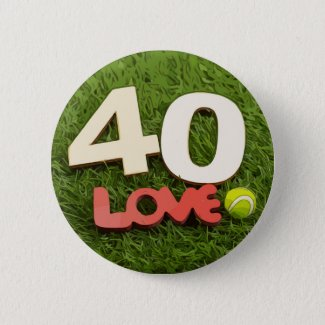 Tennis 40th Birthday with love on green grass Button