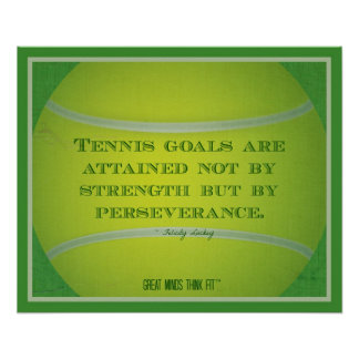 Tennis Ball and Quote 009 Poster