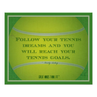 Tennis Ball and Quote 018 Poster