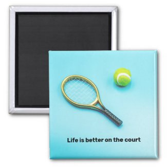 Tennis ball and racket life is better on the court magnet