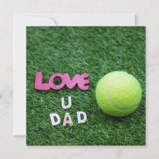 Tennis ball Happy Father's Day love you dad Card
