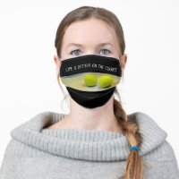 Tennis ball Life is better on the court Adult Cloth Face Mask