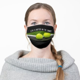 Tennis ball Life is better on the court Cloth Face Mask