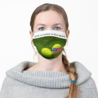 Tennis ball Life is better on the court USA flag Adult Cloth Face Mask