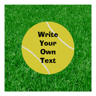 Tennis Ball On Lawn - Write Your Own Text Poster
