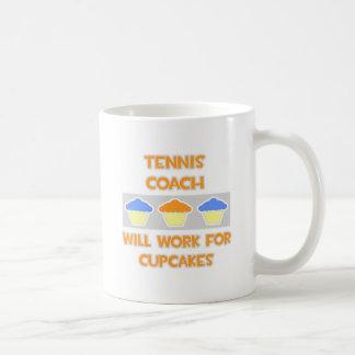 Tennis Coach ... Will Work For Cupcakes Coffee Mug