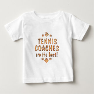 Tennis Coaches are the Best T-shirt