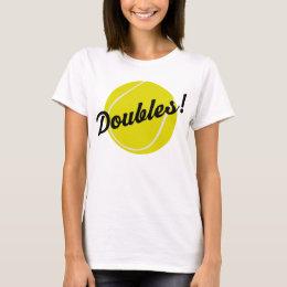 Tennis Doubles Gift T-Shirt