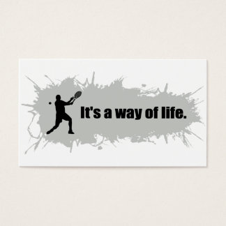 Tennis is a Way of Life (Male) Business Card
