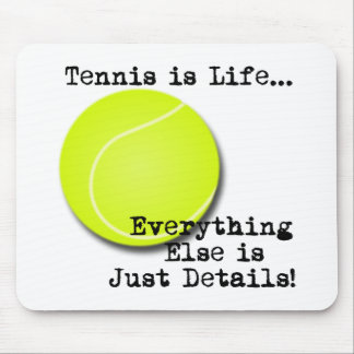Tennis is Life Mouse Pad