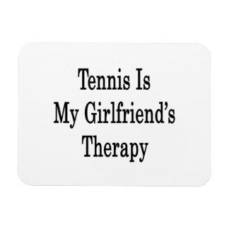 Tennis Is My Girlfriend's Therapy Rectangular Photo Magnet