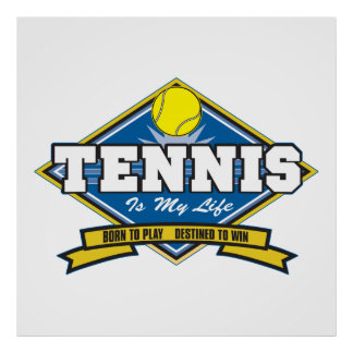 Tennis is My Life Poster