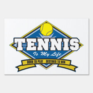 Tennis is My Life Signs