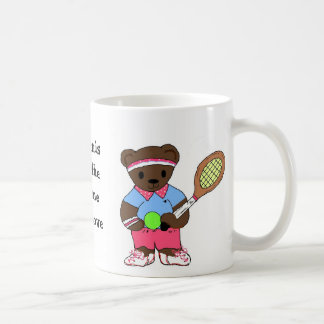 Tennis is the game ... coffee mug