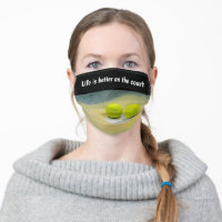 Tennis Life is better on the court Adult Cloth Face Mask