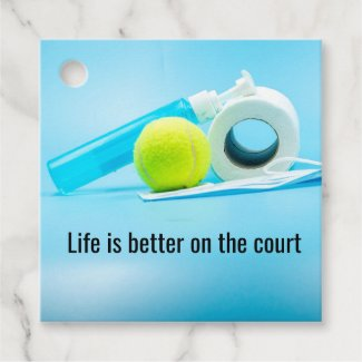 Tennis Life is better on the court Favor Tags