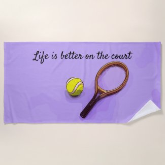 Tennis life is better on the court on purple beach towel