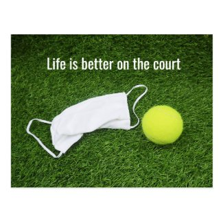 Tennis Life is better on the court Postcard