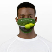 Tennis Life is better on the court tennis ball Cloth Face Mask