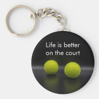 Tennis life is better on the court tennis ball keychain