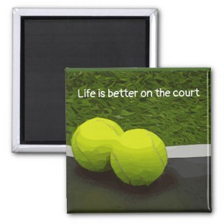 Tennis Life is better on the court tennis ball Magnet
