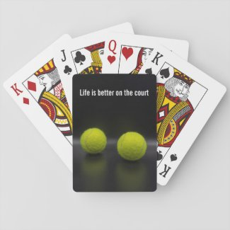 Tennis life is better on the court tennis ball playing cards
