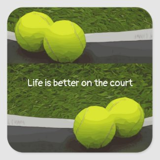 Tennis Life is better on the court tennis ball Square Sticker