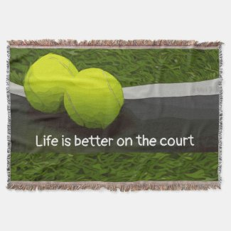 Tennis Life is better on the court tennis ball Throw Blanket