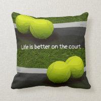 Tennis Life is better on the court tennis ball Throw Pillow