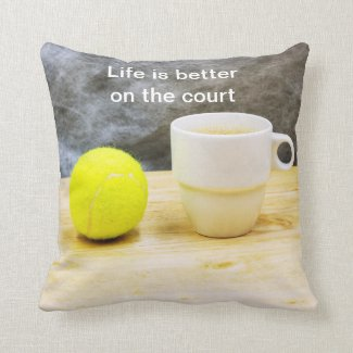 Tennis Life is better on the court Throw Pillow