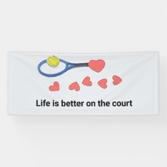 Tennis life is better on the court with love banner