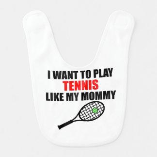 Tennis Like My Mommy Baby Bib