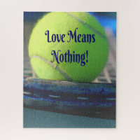 Tennis Love Means Nothing!  Motivational Funny Jigsaw Puzzle