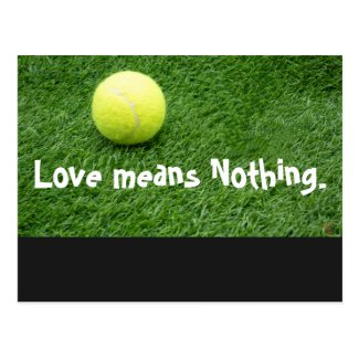 Tennis Love means Nothing. Postcard