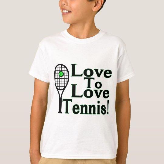 Tennis Love To Love T-Shirt