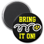 Tennis magnets with custom text Bring it on!