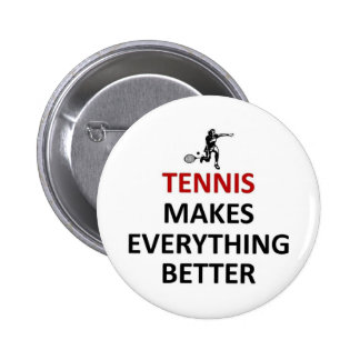 Tennis makes everything better pinback button