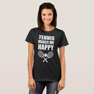 Tennis Makes Me Happy Athlete Fan Sports T-Shirt
