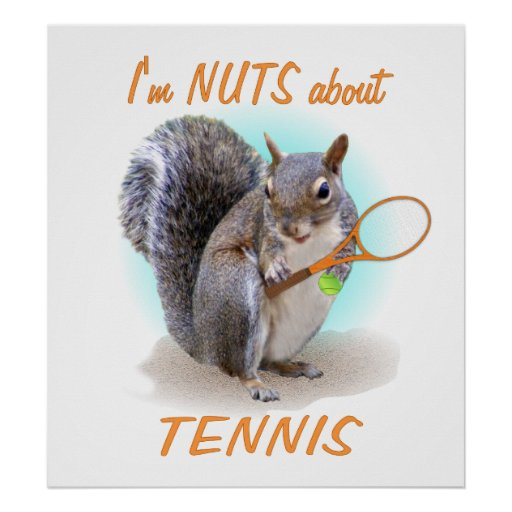 Tennis Nut Posters