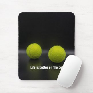 Tennis on black back Life is better on the court Mouse Pad
