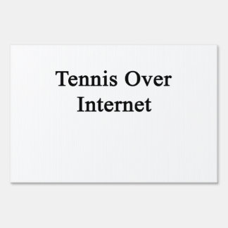 Tennis Over Internet Sign
