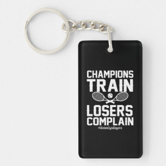 Tennis Player Champion Train Loser Complain Keychain