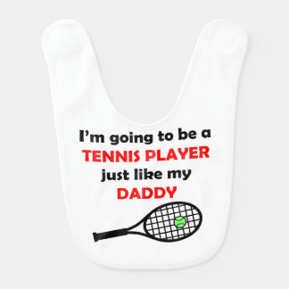 Tennis Player Like My Daddy Baby Bibs