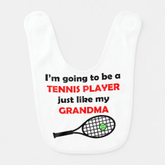 Tennis Player Like My Grandma Baby Bib