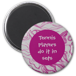 Tennis players do it 2 inch round magnet