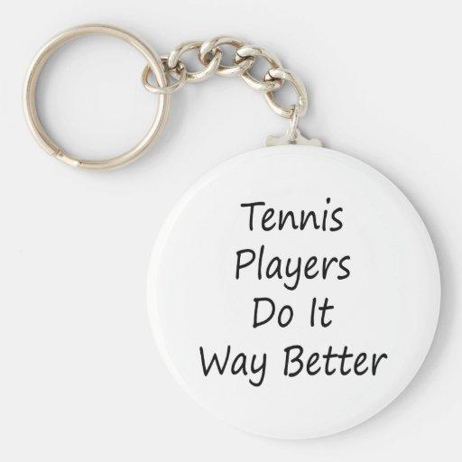 Tennis Players Do It Way Better Keychain