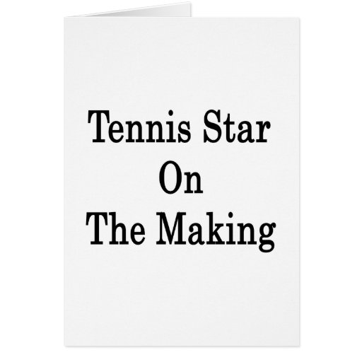 Tennis Star On The Making Greeting Card