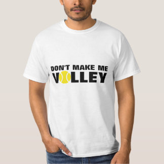 Tennis T-shirt | Don't make me volley