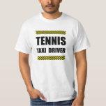 Tennis Taxi Driver T-Shirt